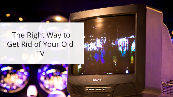 How to get rid of an old TV after Black Friday.
